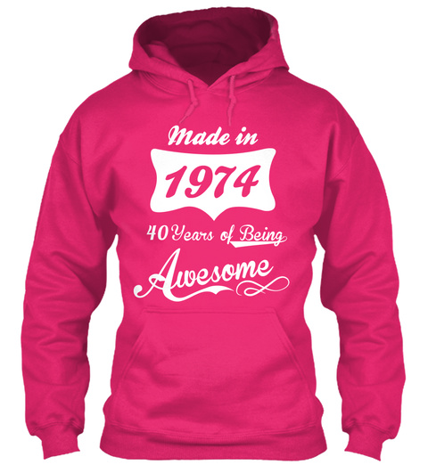 Made In 1974 40 Years Of Being Awesome Heliconia T-Shirt Front