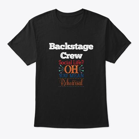 [Theatre] Backstage Crew   Social Life Black T-Shirt Front