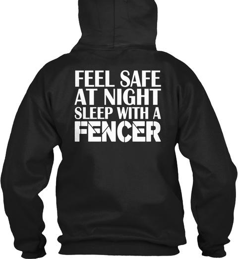 Feel Safe At Night Sleep With A Fencer Black Sweatshirt Back
