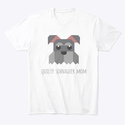 Quilty Schnauzer Mom White T-Shirt Front