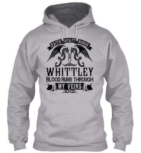 Faith Loyalty Honor Whittley Blood Runs Through My Veins Sport Grey T-Shirt Front