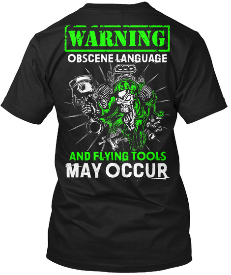 Warning Obscene Language And Flying Tools May Occur Black T-Shirt Back
