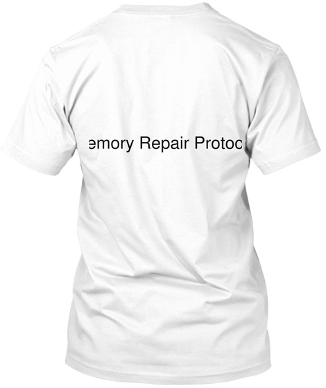 Memory Repair Protocol White T-Shirt Back
