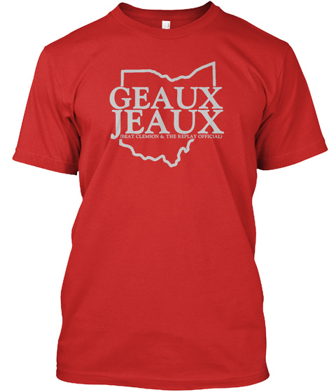 Geaux Jeaux ! Beat The Tigers! Red T-Shirt Front