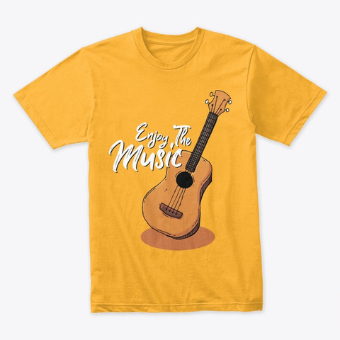 Enjoy The Music Gold T-Shirt Front
