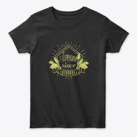 Awesome Since 1980 Black T-Shirt Front
