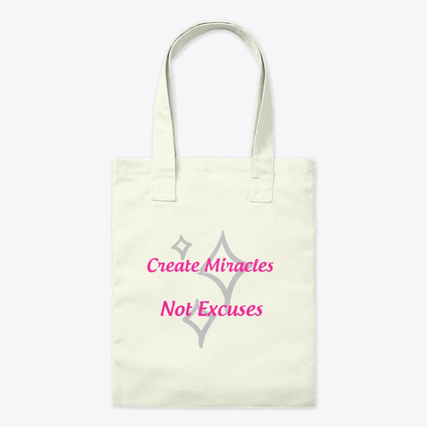 Create Miracles Not Excuses 1 Natural T-Shirt Front