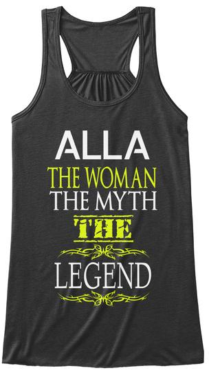 Alla The Woman The Myth Tge Legend Dark Grey Heather T-Shirt Front