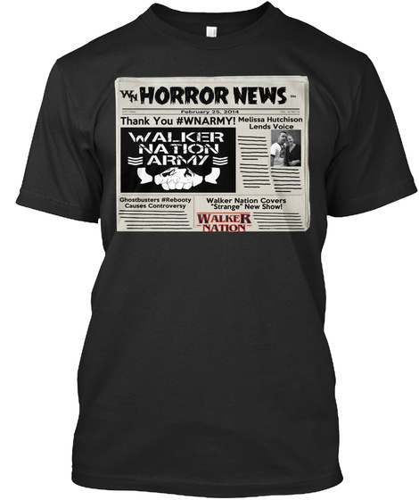 Horror News Thank You #Wnarmy Melissa Hutchison Lends Voice Walker Nation Army Ghostbusters #Rebooty Causes... Black T-Shirt Front