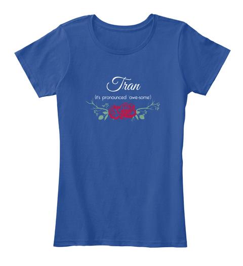 Tran It's Pronounced 'awe Some' Deep Royal  T-Shirt Front