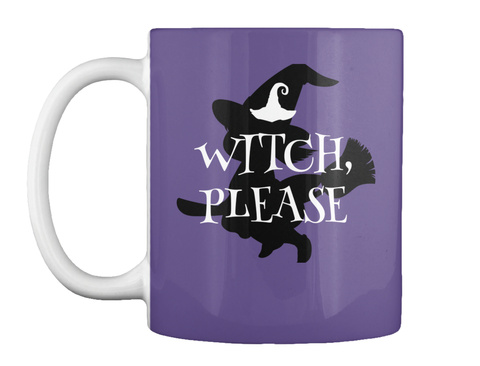 Witch Please Halloween Mug Purple T-Shirt Front