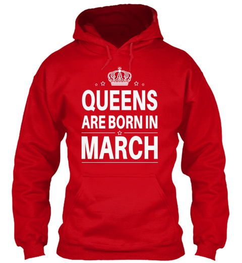 Queens Are Born In March Red T-Shirt Front