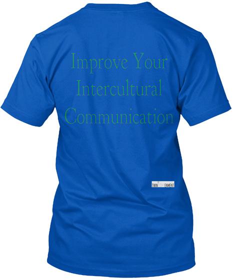 Improve Your Intercultural Communication Royal T-Shirt Back