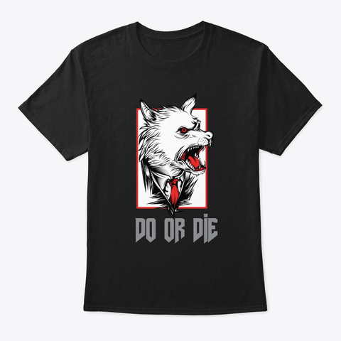 Do Or Die Wolf Design Black T-Shirt Front