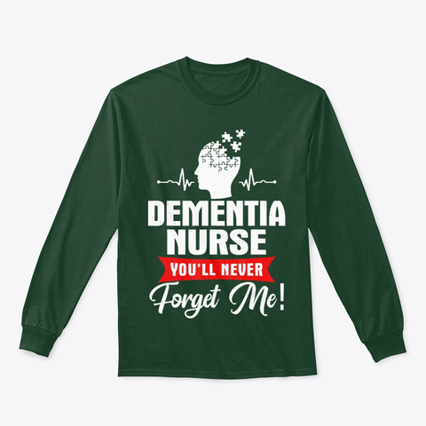 Dementia Nurse You'll Never Forget Me Forest Green T-Shirt Front