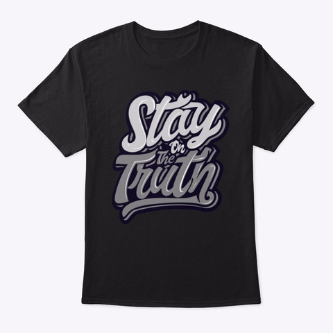 Stay On The Truth Black T-Shirt Front