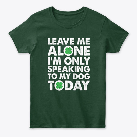 Dog Lovers St. Patrick's Green Mood Forest Green T-Shirt Front