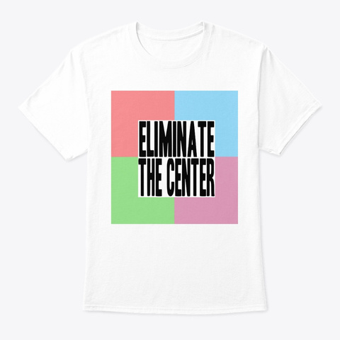 Eliminate The Center (Purple)  White T-Shirt Front