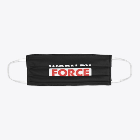 Worn By Force Not By Fear Face Mask Masks Black T-Shirt Flat