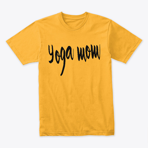 Yoga Mom Gold T-Shirt Front