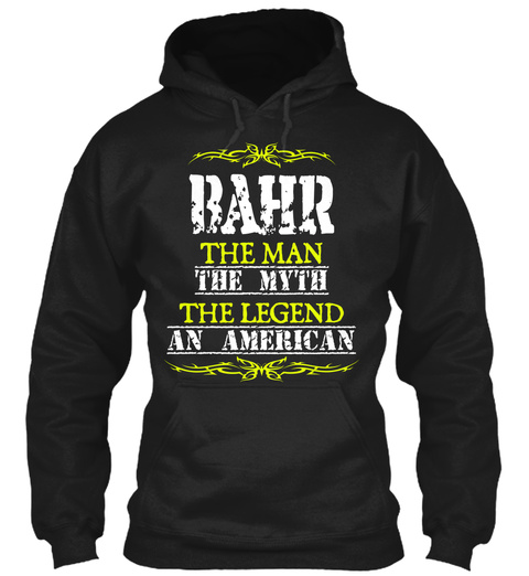Bahr  The Man The Myth The Legend An American Black T-Shirt Front