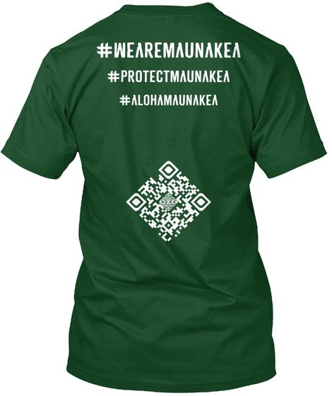 #Wearemaunakea #Protectmaunakea #Alohamaunakea Deep Forest T-Shirt Back