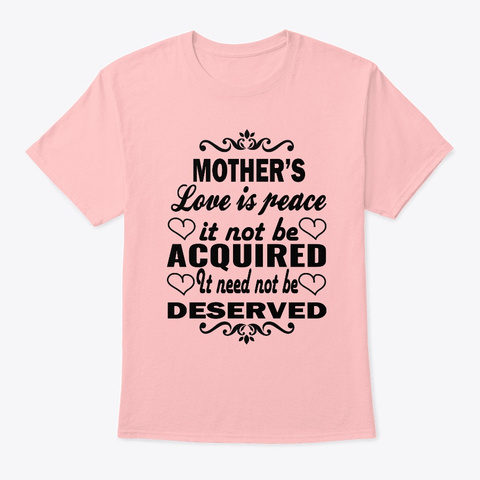 Mother's Love Is Peace T Shirt Pale Pink T-Shirt Front