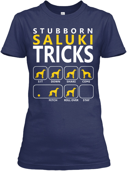 Stubborn Saluki Tricks Sit Down Shake Come Fetch Roll Over Stay Navy T-Shirt Front
