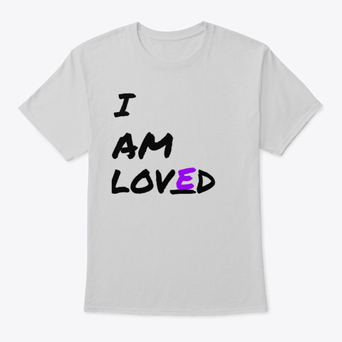 I Am Loved Light Steel T-Shirt Front
