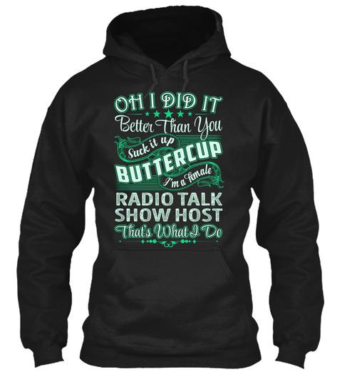 Radio Talk Show Host   Did It Black T-Shirt Front