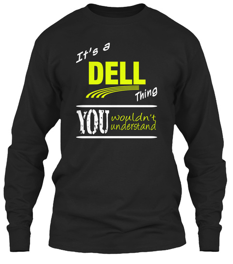 It's A Dell Thing You Wouldn't Understand Black T-Shirt Front