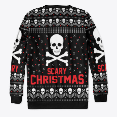 Scary Christmas Gifts Sweaters Standard T-Shirt Back