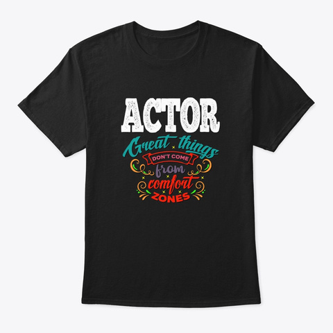 [Theatre] Actor   Great Things Black T-Shirt Front