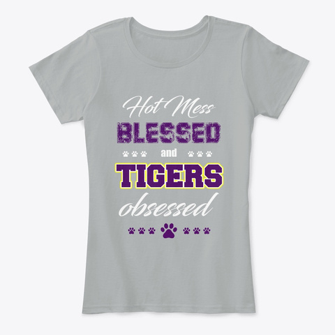 Hot Mess, Blessed And Tigers Obsessed Grey T-Shirt Front