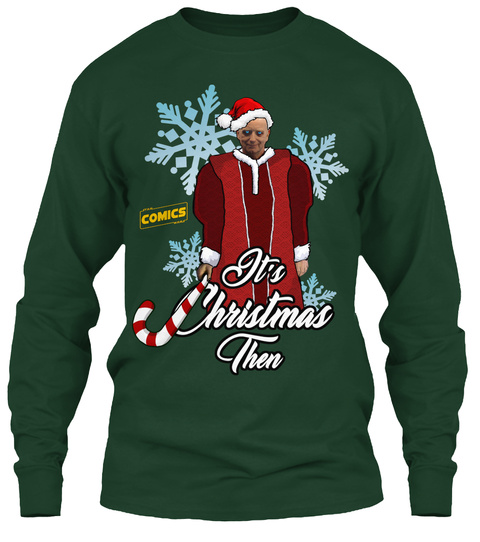 Comics It's Christmas Then Forest Green T-Shirt Front