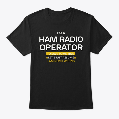 I Am A Radio Operator Black T-Shirt Front