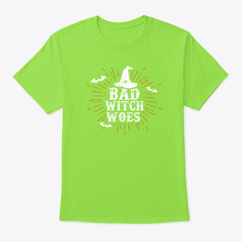 Boo Crew Bad Witch Woes Witch Pointy Ha Lime T-Shirt Front