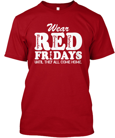 Wear Red Fridays Until They All Come Home. Deep Red Kaos Front