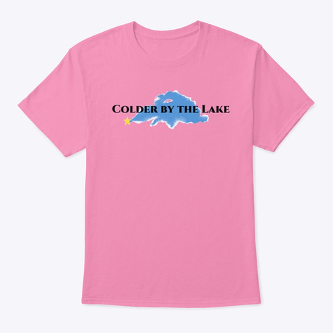 Colder By The Lake Pink T-Shirt Front