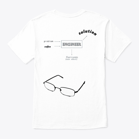 There's No Deal, I'm An Engineer White T-Shirt Back