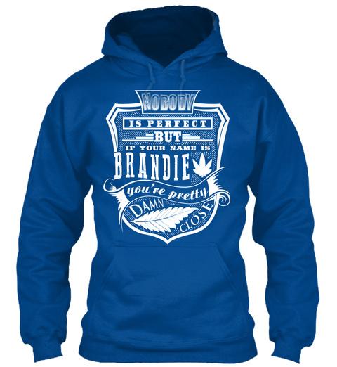 Brandie T Shirt Name, Pefect Brandie!!! Royal T-Shirt Front