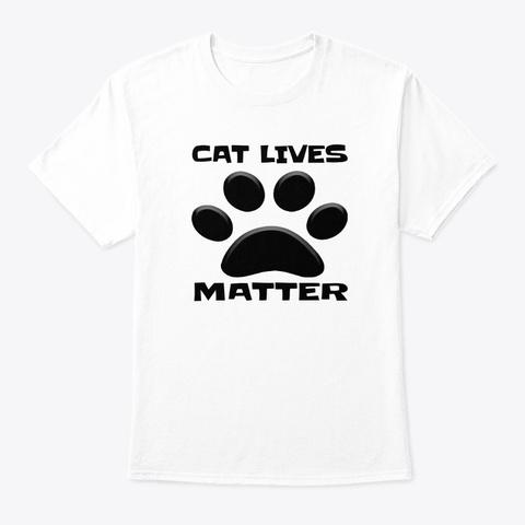 Cat Lives Matter White T-Shirt Front