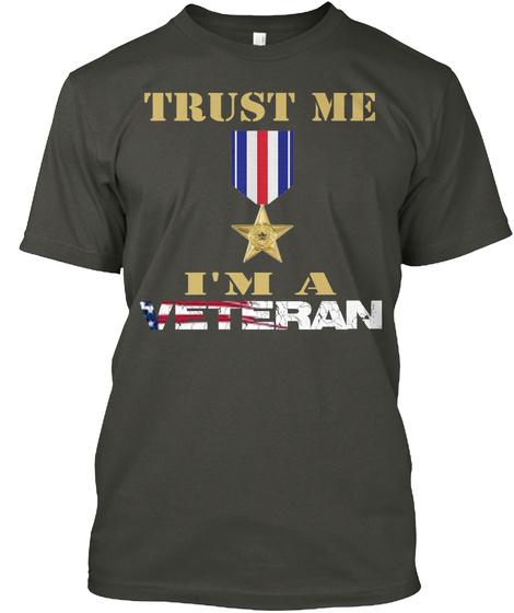 Trust Me I'm A Veteran Smoke Gray T-Shirt Front