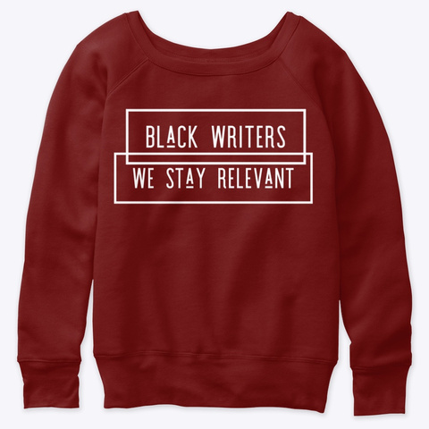 We Stay Relevant   Black Writers Love Dark Red Triblend T-Shirt Front