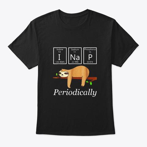 Funny Science Sloth Shirt I Nap Black T-Shirt Front