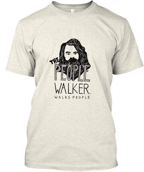 The People Walker Walks People Oatmeal T-Shirt Front