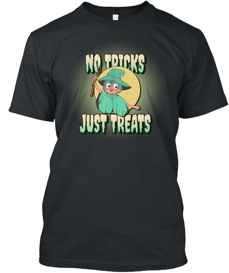 Happy Halloween, No Tricks Just Treats Black T-Shirt Front