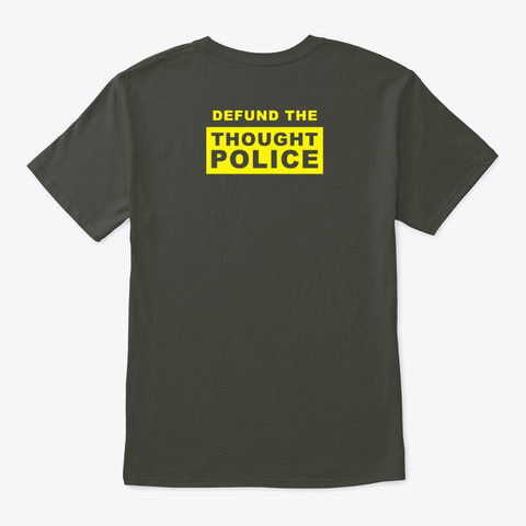Defund The Thought Police Smoke Gray T-Shirt Back