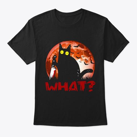 Lustiges Killer Katze What Black T-Shirt Front