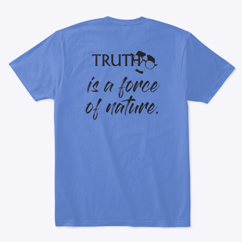 Truth: Force Of Nature Heathered Royal  T-Shirt Back